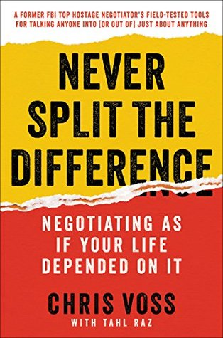 Negotiating As If Your Life Depended On It - Chris Voss, Tahl Raz