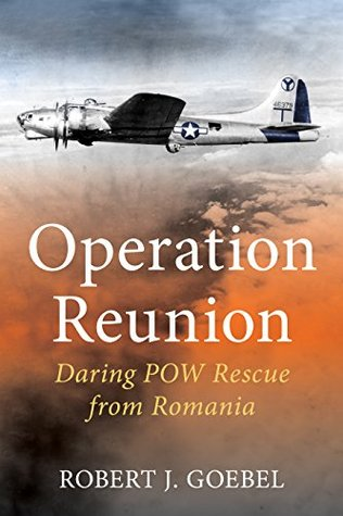 Operation Reunion: Daring POW Rescue from Romania