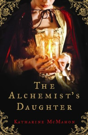The Alchemist's Daughter: A brilliantly plotted historical novel about alchemy, love and deceit