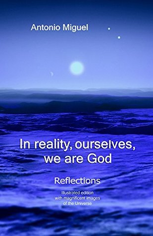 In reality, ourselves, we are God: Reflections