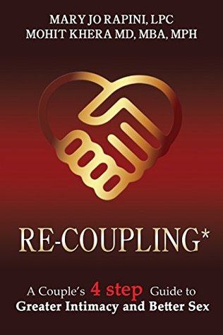 Re-Coupling: A Couple's 4-Step Guide to Greater Intimacy and Better Sex
