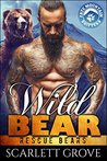 Wild Bear (Rescue Bears, #2)