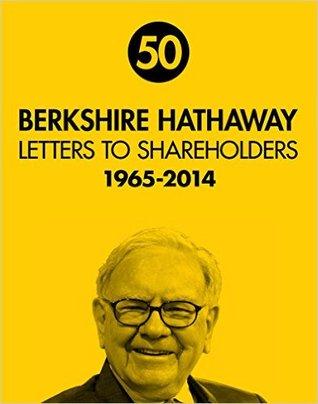 Berkshire Hathaway Letters to Shareholders by Warren Buffett