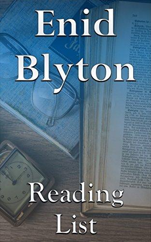 Enid Blyton: Reading List - Wishing-Chair Books, Mr. Galliano's Circus Books, Adventurous Four Books, Famous Five Books, Willow Farm Books, Mary Mouse Books, Happy House Books, etc.