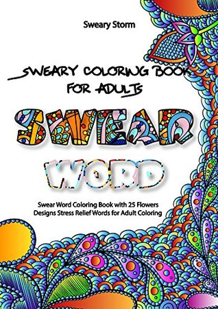 Sweary Coloring Book For Adults Swear Word Swear Word Coloring