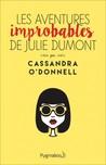 Les Aventures Improbables de Julie Dumont by Cassandra O'Donnell