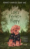 Cole's Perfect Puppy: Perfect Puppies Book One