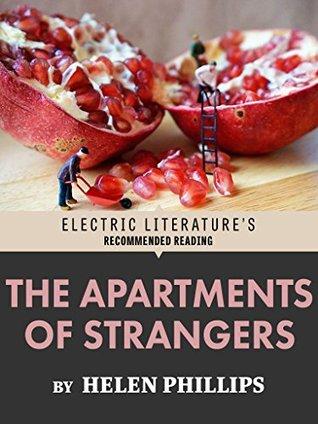 The Apartments of Strangers: Excerpted from The Beautiful Bureaucrat (Electric Literatures Recommended Reading)