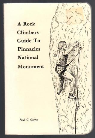 A Rock Climber's Guide to Pinnacles National Monument