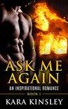 Ask Me Again by Kara Kinsley