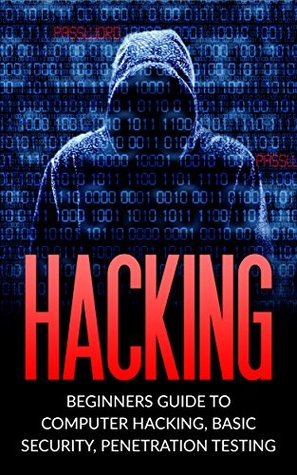 Hacking: Beginner's Guide to Computer Hacking, Basic Security, Penetration Testing