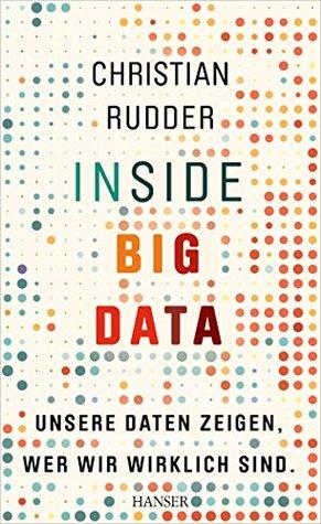 inside-big-data-unsere-daten-zeigen-wer-wir-wirklich-sind