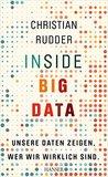 Inside Big Data: Unsere Daten zeigen, wer wir wirklich sind