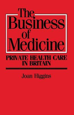 The Business of Medicine: Private Health Care in Britain