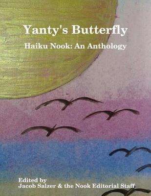 Yantys Butterfly: Haiku Nook: An Anthology