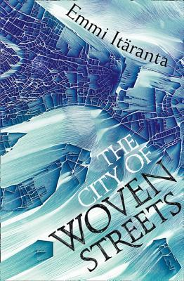Ebook The City of Woven Streets by Emmi Itäranta read!