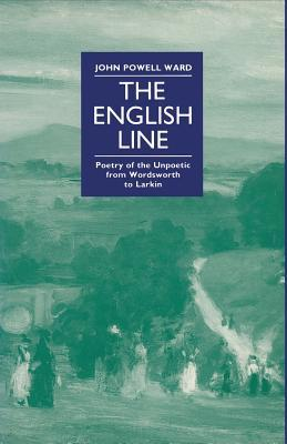 The English Line: Poetry of the Unpoetic from Word...