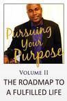 Pursuing Your Purpose II