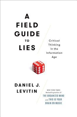 A field guide to lies critical thinking in the information age by 28504537 fandeluxe Image collections