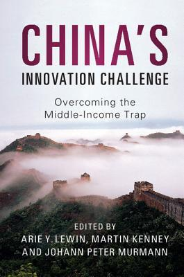 China's Innovation Challenge by Arie Y. Lewin