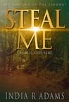 Steal Me by India R. Adams
