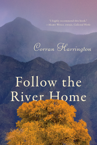 Ebook Follow the River Home by Corran Harrington TXT!