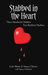 Stabbed in the Heart: Three...