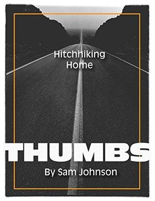 THUMBS: Hitchhiking Home