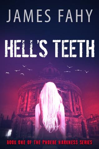 Hell's Teeth (Phoebe Harkness, #1)