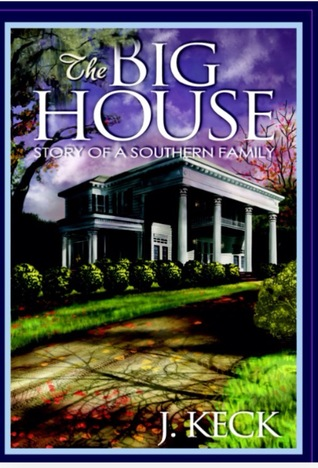Story Of A Southern Family The Big House 2 By J Keck