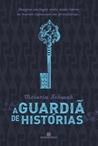 A Guardiã de Histórias by Victoria Schwab
