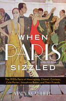 When Paris Sizzled by Mary McAuliffe