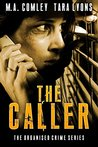 The Caller by M.A. Comley