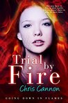 Trial By Fire (Going Down in Flames, #3)