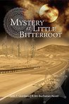Mystery at Little Bitterroot: The Second Novel in the Jim Buchanan Series (The Jim Buchanan Novels Book 2)