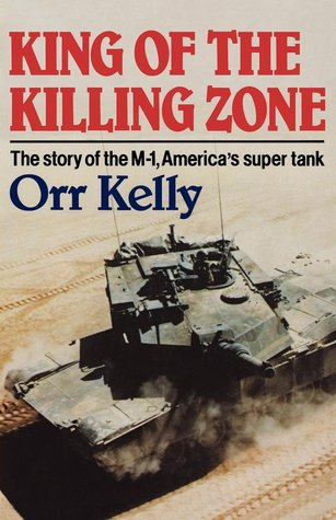 King Of The Killing Zone: The story of the M-1, America's super tank