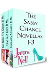 The Sassy Chance Novellas 1-3