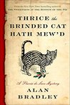 Thrice the Brinded Cat Hath Mew'd (Flavia de Luce, #8)