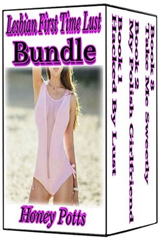Lesbian First Time Lust Bundle (Lesbian First Time Hot Romance): 3 Stand Alone Books!