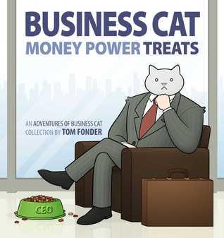 Business Cat: Money, Power, Treats por Tom Fonder