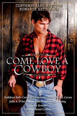 Come Love A Cowboy by Kathleen Ball