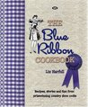 The Blue Ribbon Cookbook: Recipes, Stories And Tips From Prizewinning Country Show Cooks