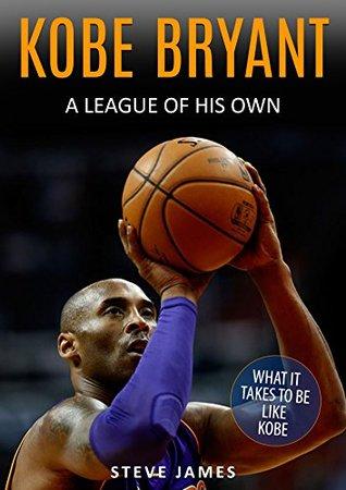 Kobe Bryant: A League Of His Own, Kobe Bryant