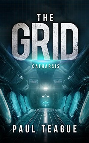 The Grid 3: Catharsis (The Grid Trilogy, #3)