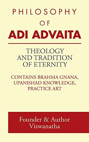 THEOLOGY AND TRADITION OF ETERNITY: PHILOSOPHY OF ADI ADVAITA
