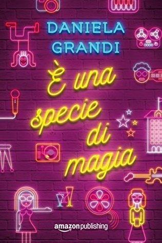 È una specie di magia EPUB FB2 - por Daniela Grandi
