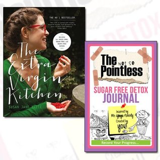 The Extra Virgin Kitchen Recipes Free Journal and Book Collection - Recipes for Wheat-Free, Sugar-Free and Dairy-Free Eating, The not so Pointless Sugar Free Detox 2 Books Bundle