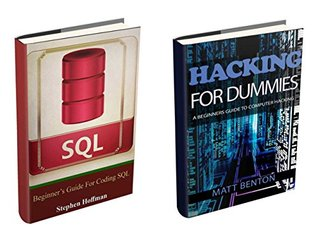 Hacking: The Ultimate Guide to learn Hacking for Dummies and sql (sql, database programming, computer programming, hacking, hacking exposed, hacking ... internet, web developing Book 6)