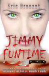 Jimmy Funtime: Psychic Weapon (Cassie Reynold Psychic Thriller Series, #4)