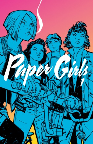 Paper Girls, Vol. 1 (Paper Girls: Collected Editions, #1)
